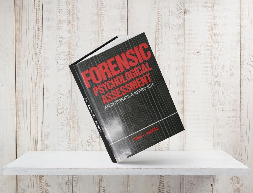 Forensic Psychologocal Assessment: An Integrative Approach